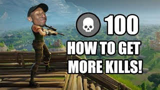 How to get MORE KILLS in FORTNITE! How to WIN in FORTNITE!