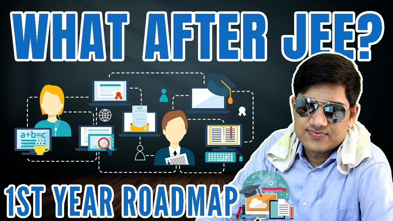 What After JEE? Before Engineering Starts! Bonus: 1st Year Roadmap