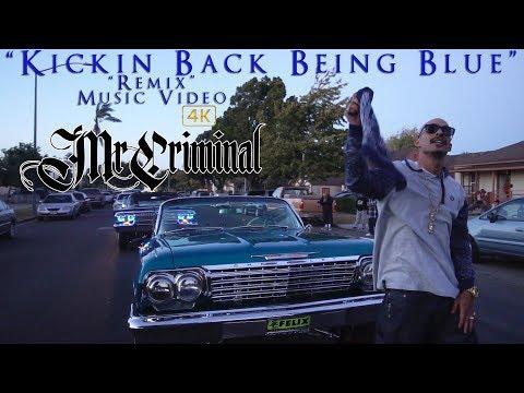 Mr. Criminal – Kickin Back Being Blue (Music Video Remix)