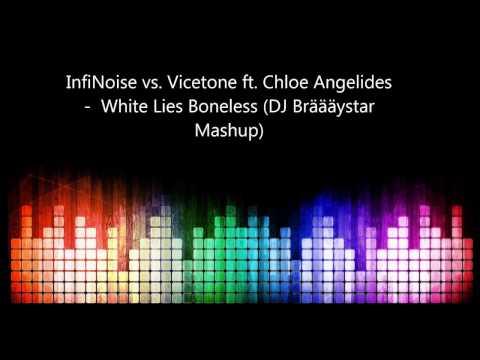 InfiNoise vs. Vicetone ft. Chloe Angelides - White Lies Boneless (DJ Brystar Mashup)