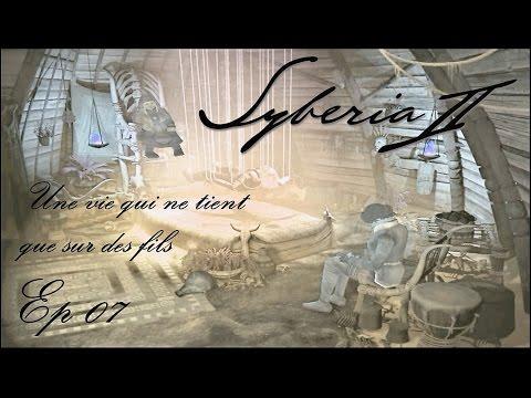 Syberia 2 - Une vie qui ne tient que sur des fils - Ep 07