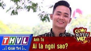 THVL | Cười xuyên Việt 2016 - Tập 12: Ai là ngôi sao? - Anh Tú