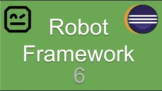 Robot Framework Beginner Tutorial 6 |  First Selenium Test