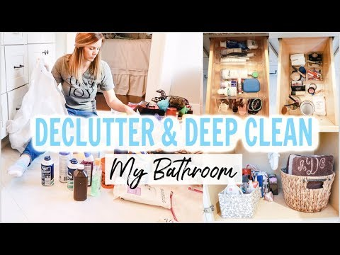 BATHROOM DECLUTTER ORGANIZATION AND DEEP CLEAN | ULTIMATE CLEAN WITH ME 2019