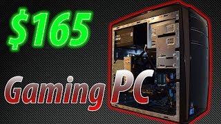 $165 Gaming PC! 2017! 1080p
