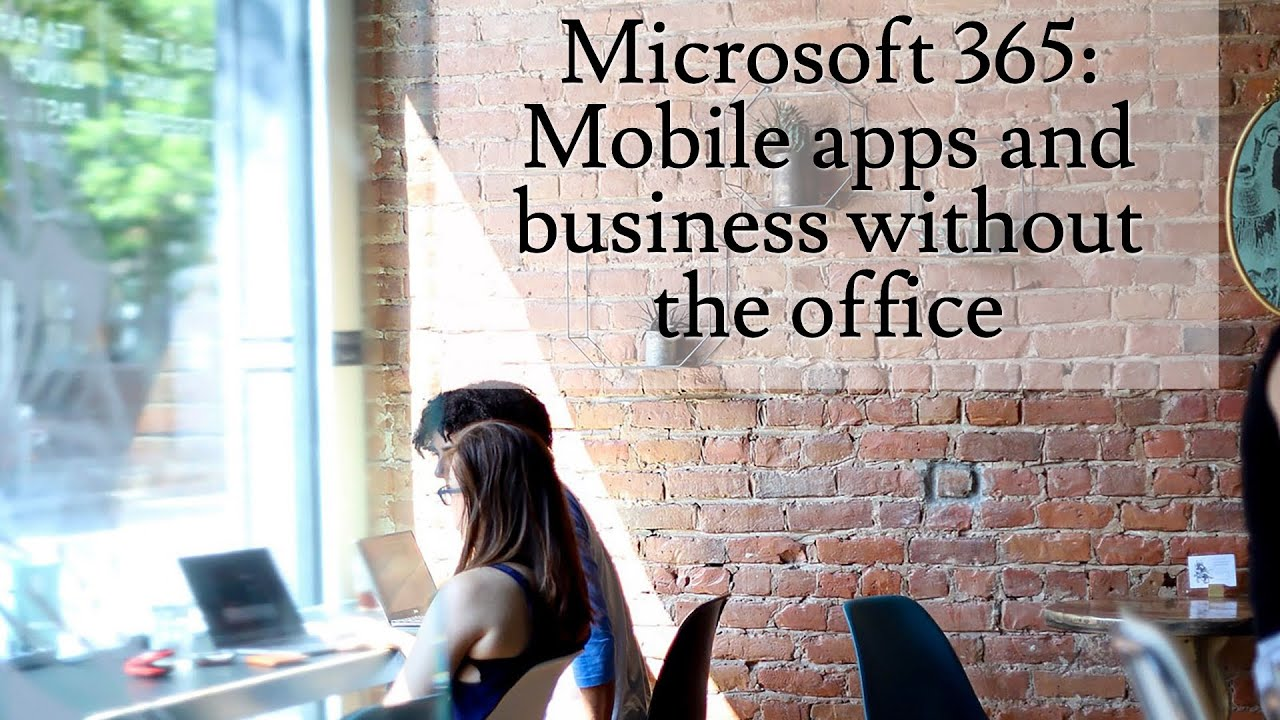 Microsoft 365: Mobile apps and business without the office