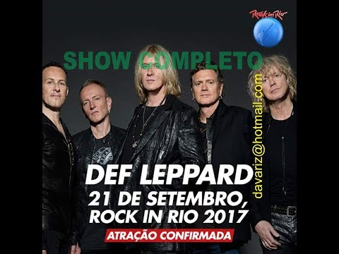Def Leppard - Completo - Rock In Rio - Set 21 2017