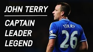 JOHN TERRY OFFICIAL CHELSEA TV TRIBUTE |  CAPTAIN LEADER LEGEND