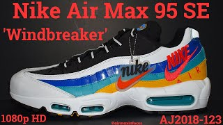 Nike Air Max 95 SE 'Windbreaker' AJ2018-123 (2019) An Unboxing and Detailed Look!