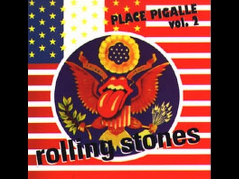 ROLLING STONES / PLACE PIGALLE (VOL 2) OUTTAKES