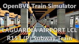 OpenBVE BVE Trainsim - NYCT R153 (P) Subway Train Laguardia Airport Local - subway Simulator mta
