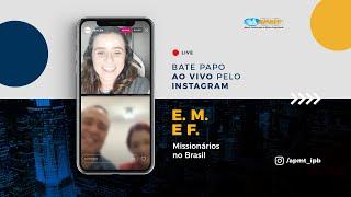 LIVE APMT com E. M. e F.   Missionários no Brasil