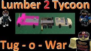 Tug O War : Lumber Tycoon 2 : RoBlox ( FunkysquadHD & Codeprime8 ) Collab