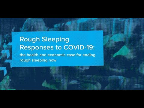 Rough Sleeping Responses to COVID-19: the health and economic case for ending rough sleeping now