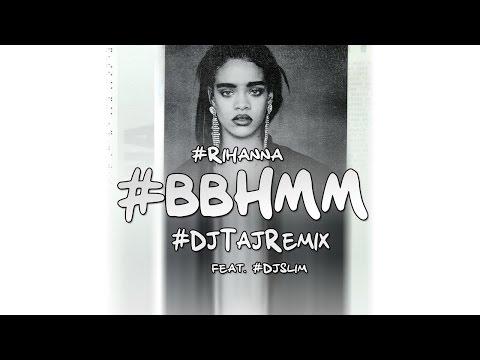 Dj Taj - BBHMM (Rihanna Remix) feat. Slim
