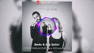 Bedo & Sıla Şahin - DÖNÜYORUM EVE(Fia x B.Emre Rem