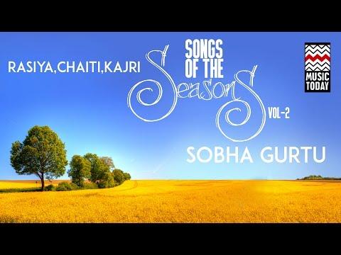 Songs Of The Seasons | Vol 2 | Audio Jukebox | Vocal | Classical | Shobha Gurtu