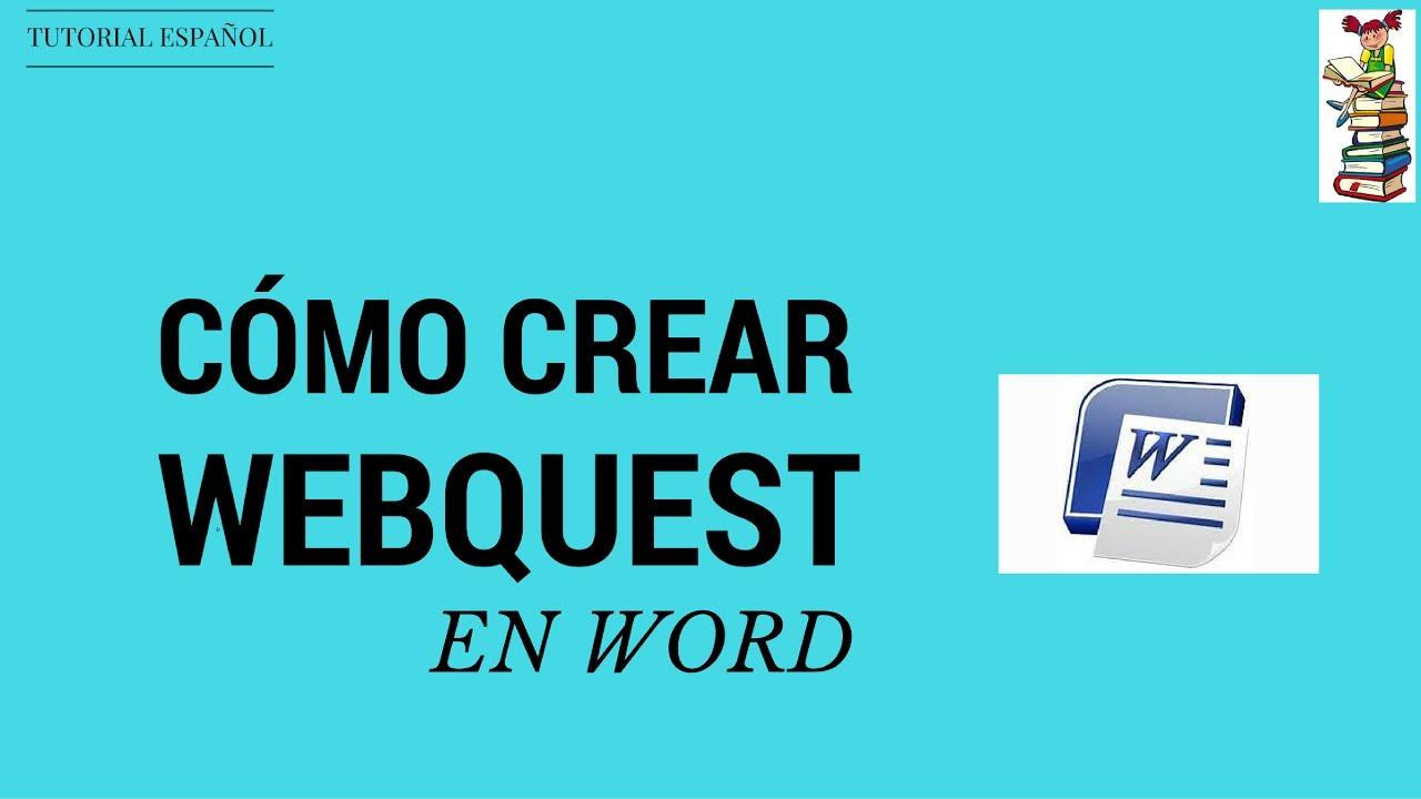 Tutorial Como Hacer Una Webquest Desde Word En Español Youtube