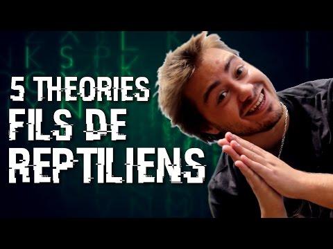 ♪ 5 Théories - Fils de Reptiliens
