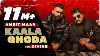 Kaala Ghoda (Official Video)| AMRIT MAAN x DIVINE | Latest Punjabi Song 2021 | New Punjabi Song 2021