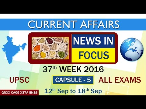 """Current Affairs """"NEWS IN FOCUS"""" Capsule-5 of 37th Week(12th Sept to 18th Sept)of 2016"""