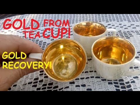 GOLD FROM TEA CUP - GOLD RECOVERY!