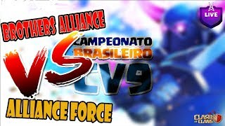 CAMPEONATO DE CV9/TH9 - BROTHERS ALLIANCE X ALLIANCE FORCE - CLASH OF CLANS