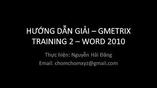 Hướng dẫn giải GMetrix Training 2 - MOS Word 2010