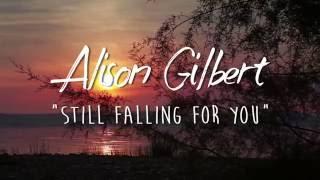 Alison Gilbert - Still falling for you (Piano Version) Mp3