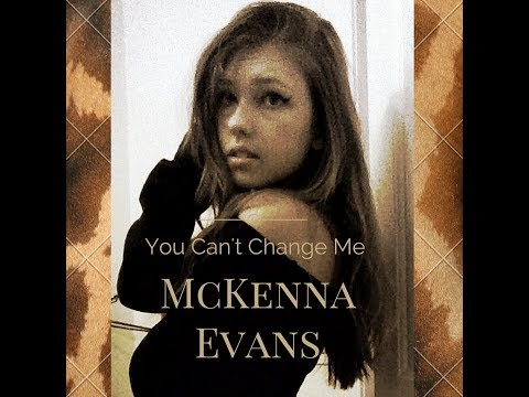 McKenna Evans - You Can't Change Me(Lyric Video)