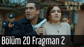 Siyah İnci 20. Bölüm (Final) 2. Fragman