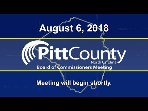 Pitt County Board of Commissioners Meeting for Monday 8/6/2018