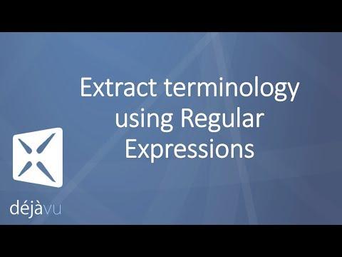 Déjà Vu X3 - Extract Terminology Using Regular Expressions