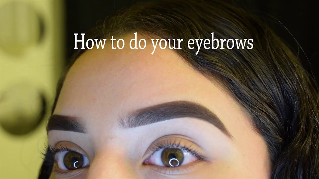 How To Do Your Eyebrows Tutorial Youtube