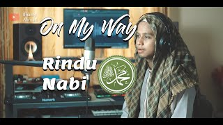 ON MY WAY cover versi sholawat - ALAN WALKER ft. SABRINA CARPENTER & FARRUKO | by Ilhamy Ahmad