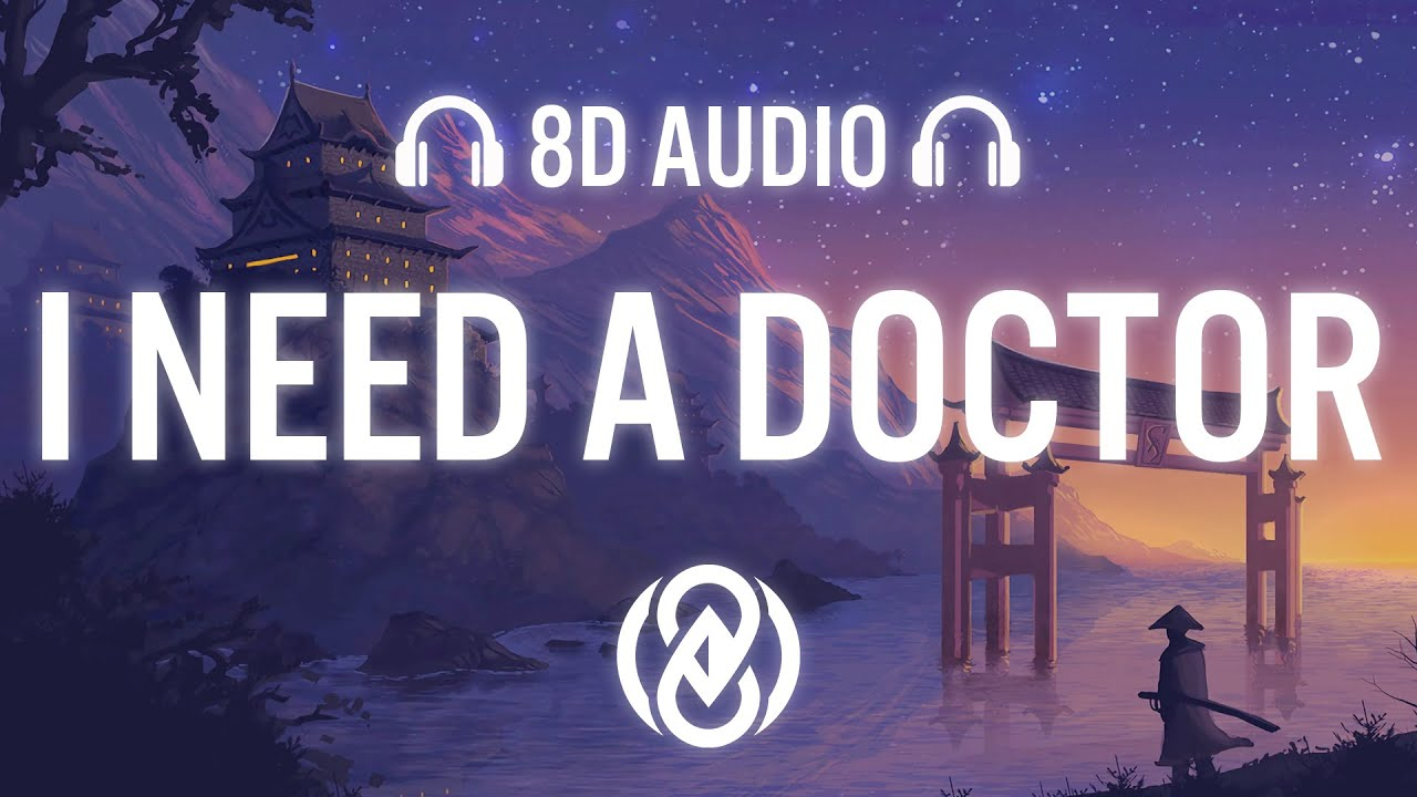 Besomorph - I Need A Doctor (8D Audio) 🎧