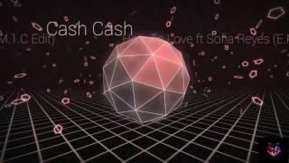 Cash Cash ft Sofia Reyes - How To Love (E.M.1.C Edit)