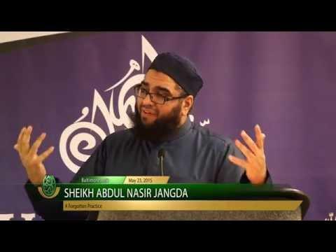 A Forgotten Practice - Sheikh Abdul Nasir Jangda