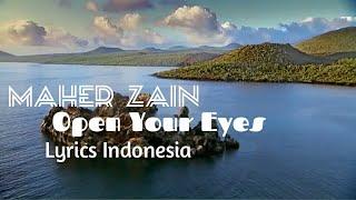 Open Your Eyes - Maher Zain (Lyrics Indonesia)