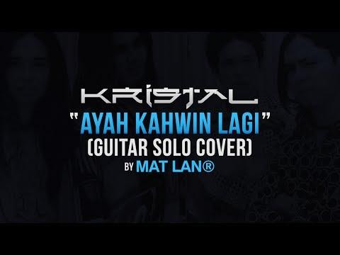 Kristal - Ayahku Kahwin Lagi (Guitar Solo COVER)