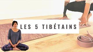 Les 5 TIBÉTAINS - ma pratique quotidienne pour un esprit sain dans un corps sain