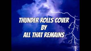 Thunder Rolls Cover by All That Remains
