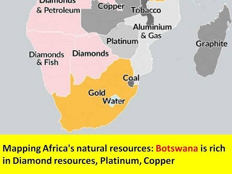 Mapping Africa's natural resources: Botswana is rich in Diamond resources, Platinum, Copper