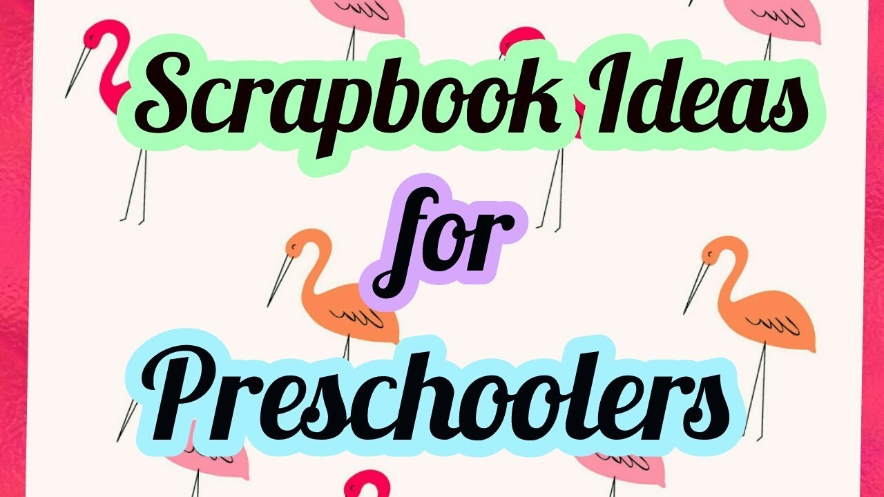 Scrapbook Ideas For Preschoolers Animals Theme Youtube
