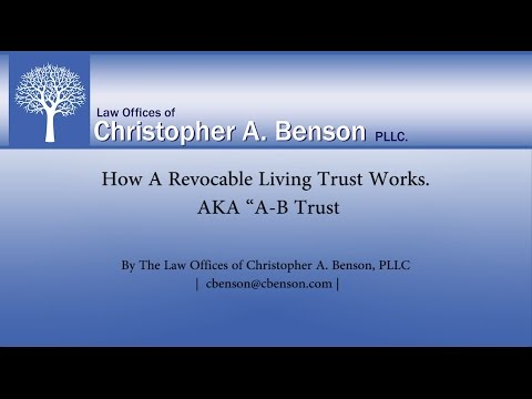 How Does a Revocable Living Trust Work? Also known as an A-B Trust
