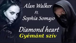 Alan Walker -Diamond Heart - (Ft. Sophia Somajo) (English lyrics/magyar felirat)