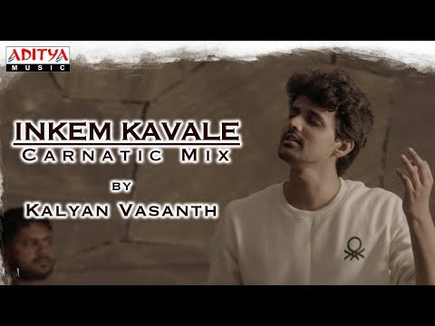Inkem Inkem Inkem Kavale Carnatic Mix Cover Song By Kalyan Vasanth || Geetha Govindam Songs