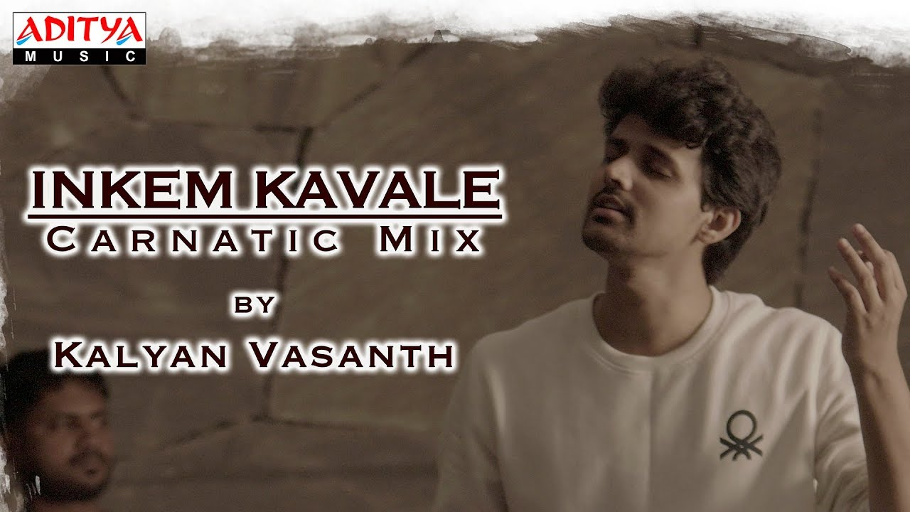 Inkem Inkem Inkem Kavale Carnatic Mix Cover Song By Kalyan Vasanth || Geetha Govindam Songs