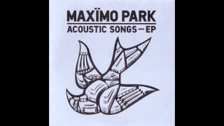 Maxïmo Park - The Undercurrents (Acoustic)