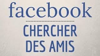 Comment RECHERCHER des AMIS sur Facebook